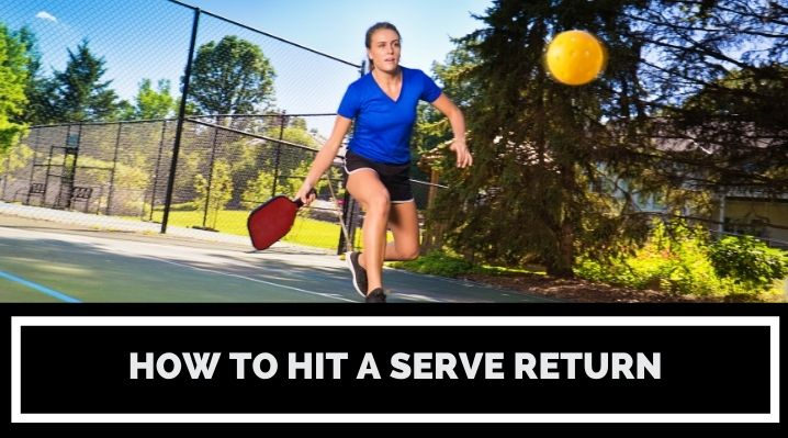 How to Hit a Serve Return in Pickleball