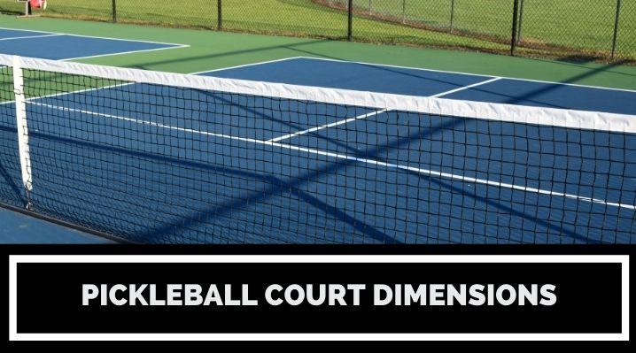 Pickleball Court Dimensions